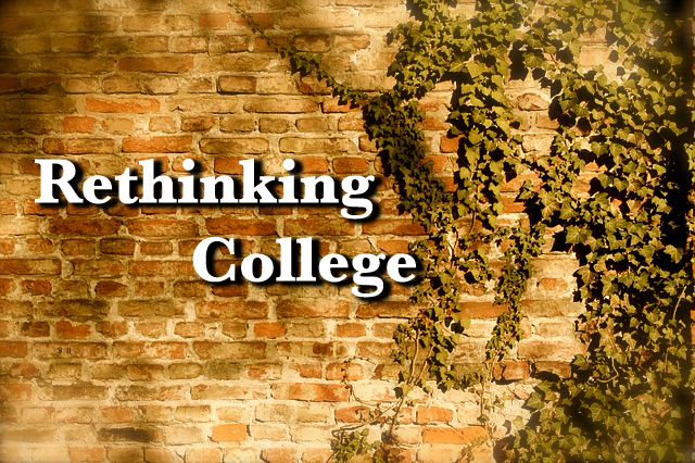 Rethinking College